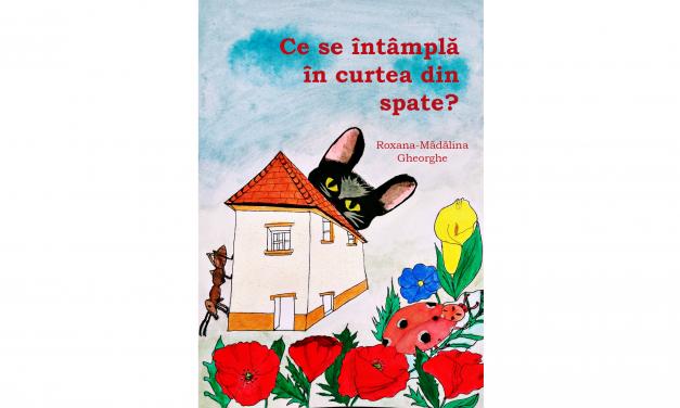 Proză pentru copii: Ce se întâmplă în curtea din spate? de Roxana Gheorghe
